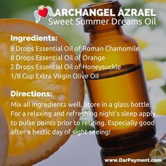 Archangel Azrael Sweet Summer Dreams Oil. For a relaxing and refreshing night's sleep apply to pulse points prior to retiring. Especially good after a hectic day of sight seeing! #archangels, #archangel azrael, #essential oils