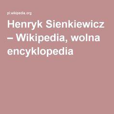 Henryk Sienkiewicz – Wikipedia, wolna encyklopedia