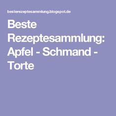 Beste Rezeptesammlung: Apfel - Schmand - Torte