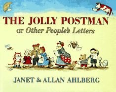 The Jolly Postman by Janet and Allan Ahlberg - One of my family's favorites as a child.