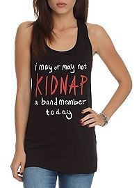 HOTTOPIC!!!!! - Kidnap A Band Member Girls Tank Top!!! I may just kidnap one of my fellow band members!!!
