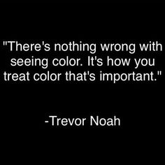 """There's nothing wrong with seeing color; in fact, you should be addressing people's race + culture. Saying """"I don't see color~"""" not only dismisses that person's heritage, but also invalidates the oppression that person has undergone BECAUSE of racism Great Quotes, Quotes To Live By, Me Quotes, Inspiring Quotes, Truth Hurts, Faith In Humanity, Inspire Me, Life Lessons, Humor"""