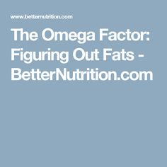 """You can control-or even reverse-many diseases, including type 2 diabetes, by always keeping in mind the """"omega factor. Borage Oil, Essential Fatty Acids, Fish Oil, Keep In Mind, Factors, Diabetes, Omega"""