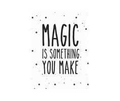 The black and white 'magic is something you make' print Eef Lillemor of Le Petit Biscuit is a lovely poster for a child's bedroom or playroom. Poster Love, Licht Box, A Little Lovely Company, Handwriting Styles, Diy Letters, White Magic, Words Quotes, Sayings, Life Quotes