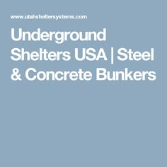 Underground Shelters USA | Steel & Concrete Bunkers