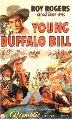 Young Buffalo Bill - 1940- with Roy Rogers