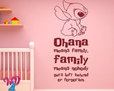 Ohana Means Family Means Nobody Get Left Behind Or Forgotten Lilo And Stitch Wall Decal Ohana Decal Wall Decals Nursery Kids Bedroom WD013