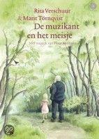 de muzikant en het meisje – Marit Törnqvist  Een prentenboek met cd. Rita Verschuur schreef het verhaal en leest het voor. Haar dochter Marit Törnqvist voorzag de tekst van prachtige tekeningen. Floor Minnaert componeerde de muziek.