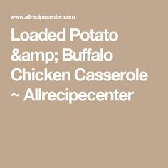 Loaded Potato & Buffalo Chicken Casserole ~ Allrecipecenter