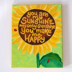 You Are My Sunshine Sunflower. Original acrylic 8x10 for nursery.