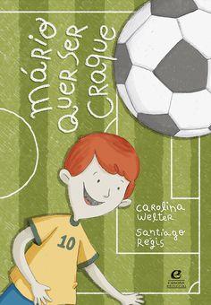 Santiago Régis: Mário quer ser craque  #livros #livrosinfantis #ilustração #book #childrenbook #illustration #futebool #ball #goal