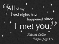 Love Twilight, and love this quote!                                                                                                                                                      More