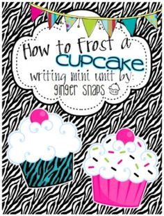 How To Frost a Cupcake Writing Unit...Love this!