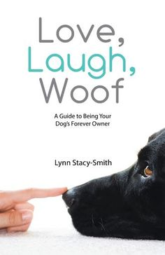 PRE-ORDER: Signed copies of Love, Laugh, Woof: A Guide to Being Your Dog's Forever Owner