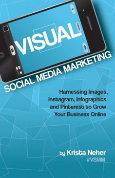 Visual Social Media Marketing Harnessing Images Instagram Infographics and Pinterest to Grow Your Business Online ** Click for more Special Deals #PinterestforBusiness
