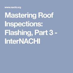Mastering Roof Inspections: Flashing, Part 3 - InterNACHI