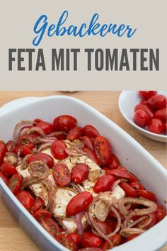 Gebackener Feta mit Tomaten oder vegan mit Tofu - Sassys Weg mit GetFit Fitness Delicious bake of fruity tomatoes and hearty feta. Low carb recipe and ideal weight loss dinner. Healthy Appetizers, Healthy Dinner Recipes, Low Carb Recipes, Healthy Foods, Vegan Dinners, Grilling Recipes, Casserole Recipes, Salad Recipes, Necterine Recipes