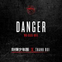 BTS - Danger (Mo-Blue-Mix) (Feat. Thanh) by K2NBlog ♥ K-Pop 11th on SoundCloud