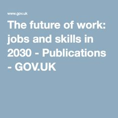 The future of work: jobs and skills in 2030 - Publications - GOV.UK