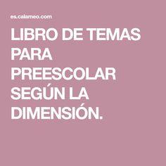 LIBRO DE TEMAS PARA PREESCOLAR SEGÚN LA DIMENSIÓN.