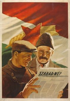 A Szabad Nép (The Free People) was the daily newspaper of the Hungarian Communist Party the predecessor of Népszabadság. Eastern Europe, Vintage Ads, Hungary, Retro, Newspaper, Free People, Movie Posters, Army, Political Posters