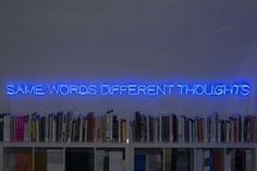 SAME WORDS DIFFERENT THOUGHTS, 2013, by Maurizio Nannucci
