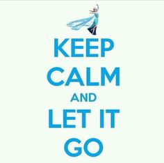 And let it go - Frozen