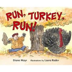Run, Turkey Run! by Diane Mayr; ER MAY.