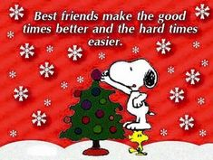 Best Friends Make The good Times Better quotes best friends snoopy friendship quotes christmas christmas quotes cute christmas quotes christmas quotes for friends Peanuts Christmas, Charlie Brown Christmas, Charlie Brown And Snoopy, Christmas Love, All Things Christmas, Christmas Quotes, Merry Christmas, Christmas Humor, Peanuts Cartoon