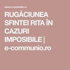 RUGĂCIUNEA SFINTEI RITA ÎN CAZURI IMPOSIBILE | e-communio.ro Prayer Board, Relaxing Music, True Words, Jesus Christ, Prayers, Spirituality, Faith, Quotes, Ganesha