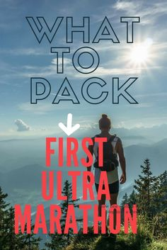 Learn what to pack for your first ultra marathon