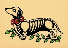Day of the Dead Dog DACHSHUND Dia de los Muertos Art Print 5 x 7 or 8 x 10 - Choose your own words - Donation to Austin Pets Alive Dachshund Tattoo, Arte Dachshund, Dachshund Love, Daschund, Tattoo Old School, Los Muertos Tattoo, Dead Dog, Tatuagem Old School, Weenie Dogs