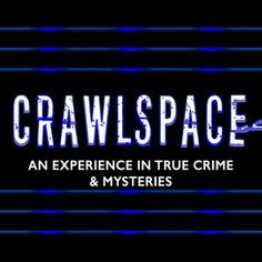 """Crawlspace"" is a true crime podcast from the guys who brought you Missing Maura Murray. Lance & Tim continue to dive as deep as possible into missing persons cases, murders, robberies, and family mysteries; all while producing a documentary about their quest."