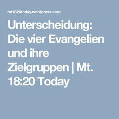 Unterscheidung: Die vier Evangelien und ihre Zielgruppen | Mt. 18:20 Today