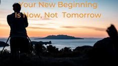Your New Beginning Is Now, Not Tomorrow | by Gregory Reece-Smith | ILLUMINATION | Jul, 2020 | Medium