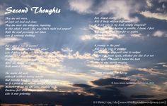 Poem - Second Thoughts (c) Anna Jailene Aguilar-Van Der Merwe I think, I say, I do (WordPress) Poems, Wordpress, Anna, Thoughts, Sayings, Lyrics, Poetry, Word Of Wisdom, Poem