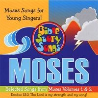 Bible StorySongs - Selected Songs from Moses Volumes 1