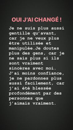 Oui j'ai changé. French Expressions, French Quotes, Bad Mood, Some Quotes, Art Quotes, Some Words, In My Feelings, Positive Affirmations, Sentences