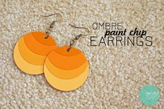 Ombre Paint Chip Earrings--Top with Mod Podge Dimensional Magic
