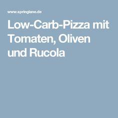 Low-Carb-Pizza mit Tomaten, Oliven und Rucola