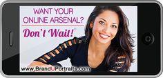Want your online arsenal? Don't wait! http://www.branduportraits.com/
