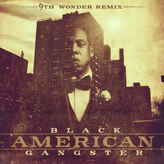 Jay-Z X 9th Wonder - Black American Gangster (Mixtape) | widontplay