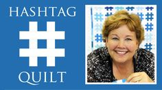 The Hashtag Quilt: Easy Quilting Tutorial with Jenny Doan of Missouri St...