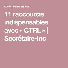 11 raccourcis indispensables avec « CTRL »   Secrétaire-Inc