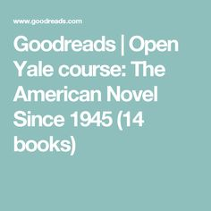 Goodreads | Open Yale course: The American Novel Since 1945 (14 books)