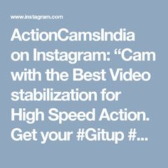"""ActionCamsIndia on Instagram: """"Cam with the Best Video stabilization for High Speed Action. Get your #Gitup #Git2Pro ActionCam today only at www.actioncams.in…"""""""