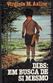 Baixar Livro Dibs: em busca de si mesmo - Virgínia Axline em PDF, ePub e Mobi ou ler online
