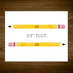 2B Or Not 2B Printable Poster 8x10 Digital Print Pencil Write Writers Author Hamlet Shakespeare Quote Funny Sayings Punny Puns Pencil Pun by ALittleLeafy on Etsy https://www.etsy.com/listing/261680231/2b-or-not-2b-printable-poster-8x10