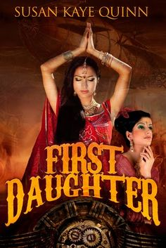 Susan Kaye Quinn, Speculative Fiction Author: New Release: First Daughter (The Dharian Affairs A great read. Steampunk Book, First Daughter, Three Daughters, Damsel In Distress, Fantasy Romance, Film Music Books, The Book, Book 1, Romance Novels