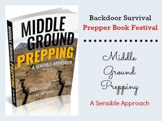 Prepping in moderation using common sense and practicality is the mantra of Middle Ground Prepping.   Nothing weird and nothing extreme!  via www.BackdoorSurvival.com